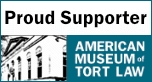 Supporter of the American Museum of Tort Law